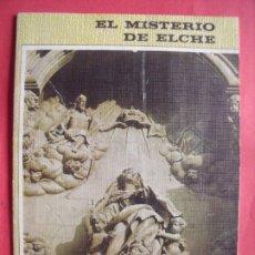 Libros de segunda mano: EL MISTERIO DE ELCHE.-PATRONATO NACIONAL.-ELCHE.-AÑO 1974.. Lote 176949258