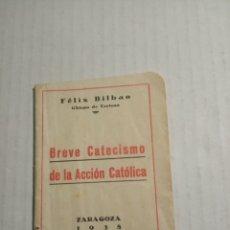 Libros de segunda mano: LIBRO BREVE CATECISMO DE LA ACCIÓN CATÓLICA. Lote 177012610