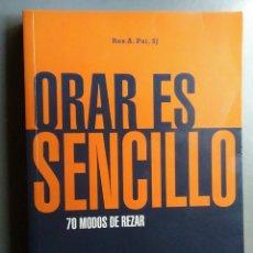 Libros de segunda mano: LIBRO ORAR ES SENCILLO 70 MODOS DE REZAR REX A PAI SJ MENSAJERO / 299 PAG. Lote 177036398