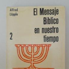 Libros de segunda mano: EL MENSAJE BÍBLICO EN NUESTRO TIEMPO (2ª PARTE: EL PUEBLO DE ISRAEL). ALFRED LÄPPLE. Lote 194636020