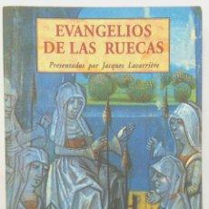 Livres d'occasion: EVANGELIOS DE LAS RUECAS -JACQUES LACARRIÈRE. Lote 177274575
