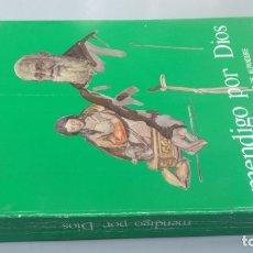 Libri di seconda mano: MENDIGO POR DIOS - FRAY ANGEL DE LEON - VIDA FRAY LEOPOLDO DE ALPANDEIRE. Lote 205862303