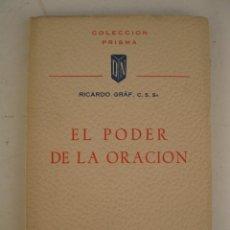 Libros de segunda mano: EL PODER DE LA ORACIÓN - RICARDO GRAF - EDICIONES DINOR - AÑO 1958.. Lote 177497124
