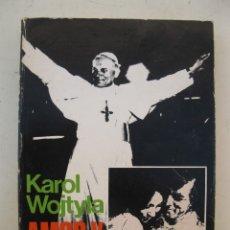 Libros de segunda mano: AMOR Y RESPONSABILIDAD - KAROL WOJTYLA - EDITORIAL RAZÓN Y FE - AÑO 1978.. Lote 177498608