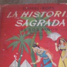 Libros de segunda mano: LA HISTORIA SAGRADA DE LOS NIÑOS. 1952. DANIEL-ROPS. Lote 177520968