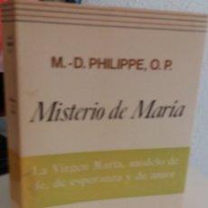 Libri di seconda mano: MISTERIO DE MARÍA. LA VIRGEN MARÍA, MODELO DE FE...- PHILIPPE, O.P., M.-D.. Lote 177585665