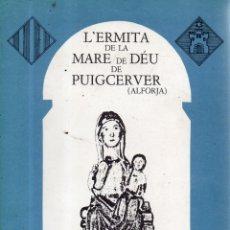 Libros de segunda mano: VESIV LIBRO L'ERMITA DE LA MARE DE DEU DE PUIGCERVER DE ALFORJA DE MN ISIDRE SALUDES . Lote 177709910