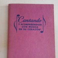 Libros de segunda mano: CANTANDO - ACOMPAÑANDOSE CON MUSICA AL CORAZON - TDK108. Lote 177727392