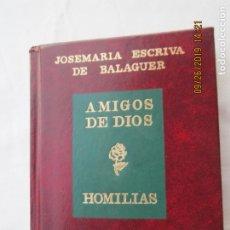 Libros de segunda mano: AMIGOS DE DIOS - HOMILIAS - JOSÉ MARÍA ESCRIVÁ DE BALAGUER - ED. RIALP 1980. . Lote 177736260