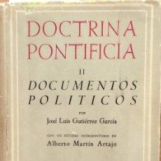 Libros de segunda mano: DOCTRINA PONTIFICIA II - DOCUMENTOS POLÍTICOS - JOSÉ LUIS GUTIERREZ GARCÍA. Lote 177762084