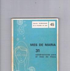Libros de segunda mano: MES DE MARIA 31 CELEBRACIONES PARA EL MES DE MAYO P MUÑOZ CANTOS 1966 CELEBRACIONES PALABRA DE DIOS. Lote 177788022