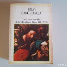 Libros de segunda mano: JULIO CARO BAROJA. LAS FORMAS COMPLEJAS DE LA VIDA RELIGIOSA (SIGLOS XVI Y XVII). SARPE. Lote 177795900