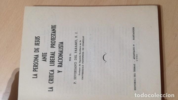 Libros de segunda mano: LA PERSONA DE JESUS ANTE LA CRITICA LIBERAL PROTESTANTE Y RACIONALISTA - SEVERIANO DEL PARAMO - Foto 3 - 177837672