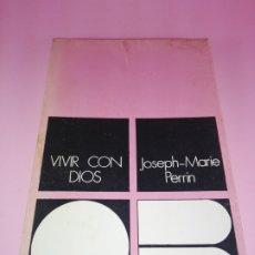 Libros de segunda mano: LIBRO-VIVIR CON DIOS-JOSEPH MARIE PERRIN-1979-2ªEDICIÓN-VER FOTOS+DESCRIPCIÓN. Lote 177845647