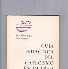Libros de segunda mano: GUIA DIDACTICA DEL CATECISMO ESCOLAR NUMERO 1 ITER EDICIONES TEXTOS SOMOSAGUAS 1969. Lote 177883093