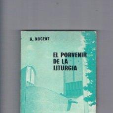 Libros de segunda mano: EL PORVENIR DE LA LITURGIA A NOCENT ESTELA 1963. Lote 177883328