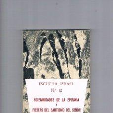 Libros de segunda mano: ESCUCHA ISRAEL NUMERO 12 SOLEMNIDADES DE LA EPIFANIA Y FIESTAS DEL BAUTISMO DEL SEÑOR1969. Lote 177883584