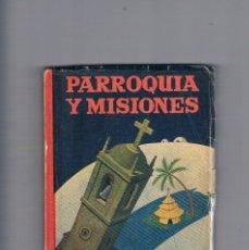 Libros de segunda mano: PARROQUIA Y MISIONES JOAQUIN MARIA GOIBURU PRO FIDE 1954. Lote 177884143