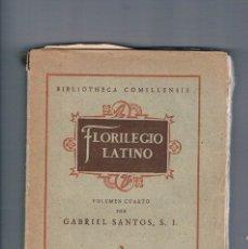 Libros de segunda mano: FLORILEGIO LATINO VOLUMEN CUARTO GABRIEL SANTOS SAL TERRAE BIBLIOTHECA COMILLENSIS 1948. Lote 177884310