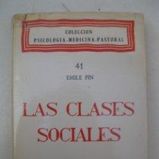 Libros de segunda mano: LAS CLASES SOCIALES - EMILE PIN - EDITORIAL RAZÓN Y FE - AÑO 1965.. Lote 177982148