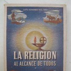 Libros de segunda mano: LA RELIGIÓN AL ALCANCE DE TODOS - JUSTO HERNÁNDEZ RUIZ - EDITORIAL LOS LINAJES - AÑO 1948.. Lote 177982977