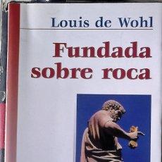 Libros de segunda mano: LOUIS DE WOHL - FUNDADA SOBRE ROCA (HISTORIA BREVE DE LA IGLESIA). Lote 178132032