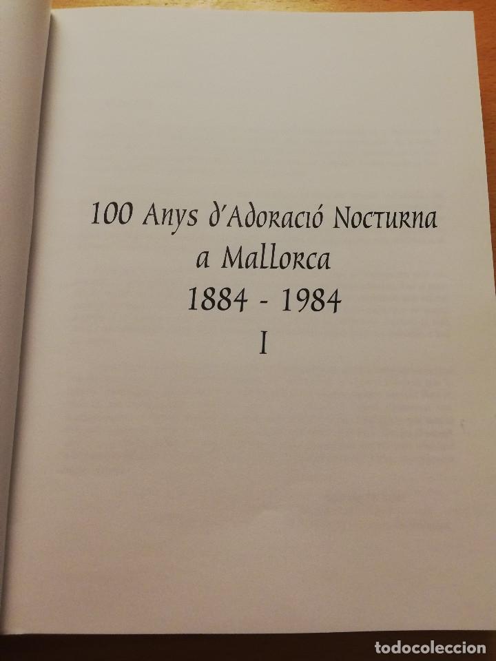 Libros de segunda mano: 100 ANYS DADORACIÓ NOCTURNA A MALLORCA 1884 - 1984 (BALTASAR MOREY CARBONELL) - Foto 2 - 178144190