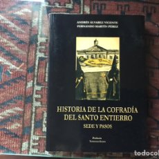 Libros de segunda mano: HISTORIA DE LA COFRADÍA DEL SANTO ENTIERRO. SEDE Y PASOS. VALLADOLID. ANDRÉS ÁLVAREZ. MUY DIFÍCIL. Lote 178163708