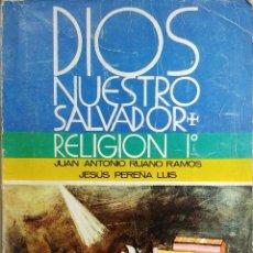 Libros de segunda mano: DIOS NUESTRO SALVADOR : PRIMER CURSO / JUAN ANTONIO RUANO RAMOS , JESÚS PEREÑA LUIS. ANAYA, 1968. . Lote 178216958