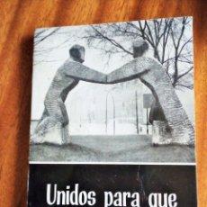 Libros de segunda mano: UNIDOS PARA QUE EL MUNDO CREA.ACCIÓN CATÓLICA. PLAN DE TRABAJO 1968-1969. Lote 178327800