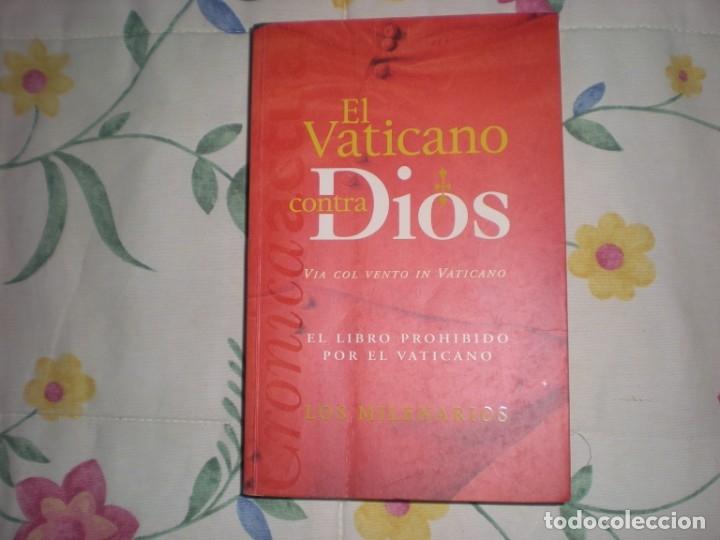 EL VATICANO CONTRA DIOS;LOS MILENARIOS;EDICIONES B 1999 (Libros de Segunda Mano - Religión)