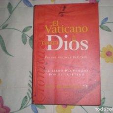 Libros de segunda mano: EL VATICANO CONTRA DIOS;LOS MILENARIOS;EDICIONES B 1999. Lote 178346725