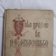 Libros de segunda mano: LIBRO VIDA GRAFICA DE JESUCRISTO. DE PRINCIPIOS DE SIGLOXX. Lote 178348303