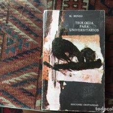 Libros de segunda mano: TEOLOGÍA PARA UNIVERSITARIOS. M. BENZO. Lote 178395972