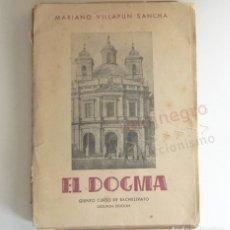 Libros de segunda mano: ANTIGUO LIBRO EL DOGMA CATÓLICO MARIANO VILLAPUN RELIGIÓN CRISTIANA CRISTIANISMO BACHILLERATO ESPAÑA. Lote 178572092
