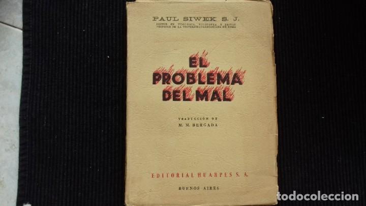 EL PROBLEMA DEL MAL. PAUL SIWEK. HUARPES, BUENOS AIRES 1945. (Libros de Segunda Mano - Religión)