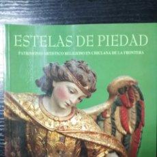 Libros de segunda mano: ESTELAS DE PIEDAD. PATRIMONIO ARTISTICO RELIGIOSO EN CHICLANA DE LA FRONTERA.. Lote 178663428