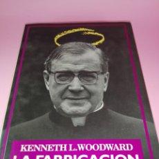 Libros de segunda mano: LIBRO-LA FABRICACIÓN DE LOS SANTOS-KENNETH L.WOODWARD-DOCUMENTOS-1ªEDICIÓN-1991-EXCELENTE. Lote 178675900