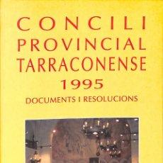 Libros de segunda mano: CONCILI PROVINCIAL TARRACONENSE, 1995. DOCUMENTS I RESOLUCIONS - CONCILI PROVINCIAL TARRACONENSE - C. Lote 178700740