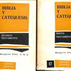 Libros de segunda mano: BIBLIA Y CATEQUESIS (VOLS 8 Y 17). ANTIGUO TESTAMENTO (8). NUEVO TESTAMENTO (17) - MARGARITA RIBER. . Lote 178703475