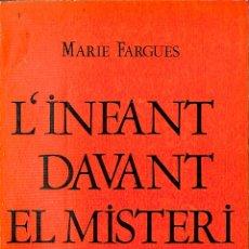 Libros de segunda mano: L'INFANT DAVANT EL MISTERI DE LA MORT - MARIE FARGUES - ESTELA - VIDA I AMOR. Lote 178706358
