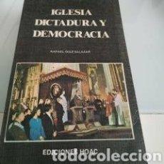 Libros de segunda mano: IGLESIA DICTADURA Y DEMOCRACIA RAFAEL DÍAZ SALAZAR. Lote 178776566
