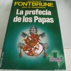Libros de segunda mano: LA PROFECÍA DE LOS PAPAS JEAN CHARLES DE FONTBRUNE. Lote 178777221