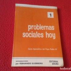 Libros de segunda mano: LIBRO 1971 PROBLEMAS SOCIALES HOY 1 CARTA APOSTÓLICA DEL PAPA PABLO VI FERNANDO GUERRERO ED. BRUÑO . Lote 178837660