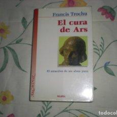 Libros de segunda mano: EL CURA DE ARS;FRANCIS TROCHU;PALABRA 1998. Lote 178848451