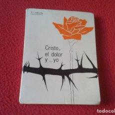 Libros de segunda mano: LIBRO 1969 5ª EDICIÓN CRISTO, EL DOLOR Y ... YO FRAY JACINTO MARÍA GARRASTACHU, O. P. 255 PÁGINAS ... Lote 178861840