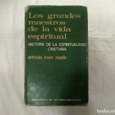 Libros de segunda mano: LOS GRANDES MAESTROS DE LA VIDA ESPIRITUAL - Hª DE LA ESPIRITUALIDAD CRISTIANA - ANTONIO ROYO MARÍN. Lote 178869620