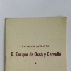 Libros de segunda mano: UN GRAN APOSTOL D. ENRIQUE DE OSSÓ Y CERVELLÓ. Lote 178882507