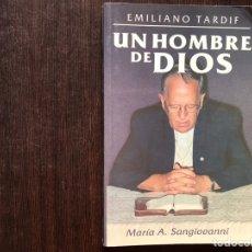 Libros de segunda mano: UN HOMBRE DE DIOS. EMILIANO TARDIF. RARO Y DIFÍCIL. Mª A. SANGIOVANNI. Lote 178916046