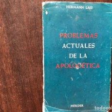Libros de segunda mano: PROBLEMAS ACTUALES DE LA APOLOGÉTICA. HERMAN LAIS. Lote 178916106